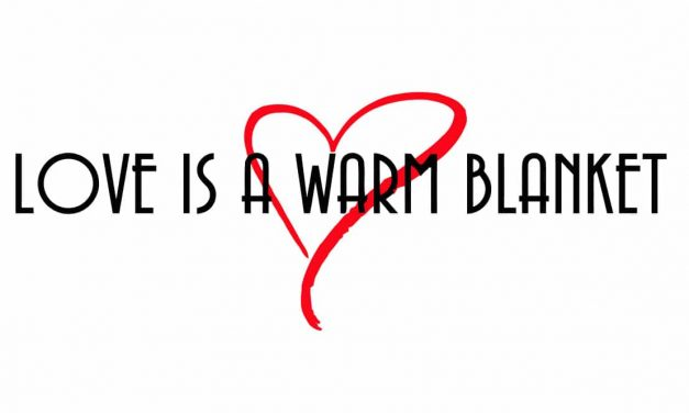 """Love is a Warm Blanket"" Donation Drive"